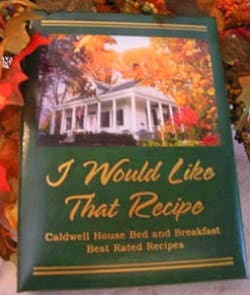 Caldwell House Cookbook that can be purchased in the gift shop at the bed and breakfast