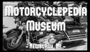 Motorcyclepedia Museum in Newburgh, NY